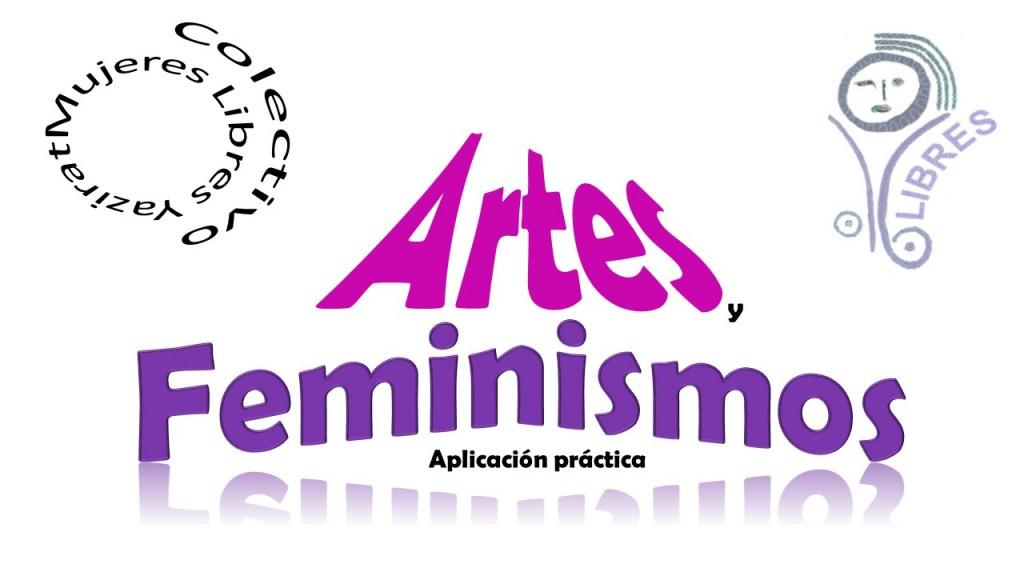 Artes y Feminismos: aplicación práctica. 1ª entrega: PERFORMANCE